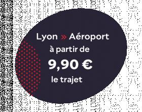 Lyon Aéroport à partir de 9,9 euros